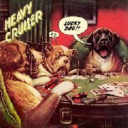 HEAVY CRUISER - LUCKY DOG