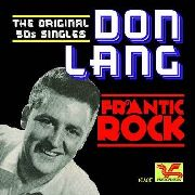 LANG, DON - FRANTIC ROCK: THE ORIGINAL 50S SINGLES