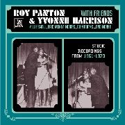 PANTON, ROY -& YVONNE HARRISON WITH FRIENDS- - STUDIO RECORDINGS FROM 1961-1970