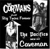THEE CORMANS/PACIFICS - SPLIT 7""
