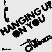 CHOOSERS - HANGING UP ON YOU/IN MY DREAM