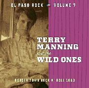 MANNING, TERRY -& THE WILD ONES- - EL PASO ROCK, VOL. 7