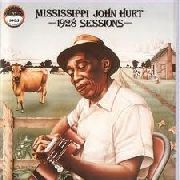 HURT, MISSISSIPPI JOHN - 1928 SESSIONS