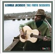 JACKSON, GEORGE - THE FAME SESSIONS