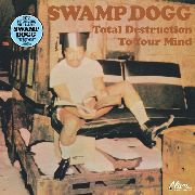 SWAMP DOGG - (BLACK) TOTAL DESTRUCTION TO YOUR MIND (2LP)