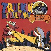 FULLER, BLIND BOY - TRUCKIN' MY BLUES AWAY