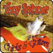 SPINNER, TONY - CHICKS & GUITARS