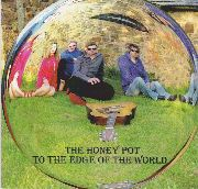 HONEY POT - TO THE EDGE OF THE WORLD