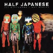 HALF JAPANESE - HALF GENTLEMEN NOT BEASTS (4LP)