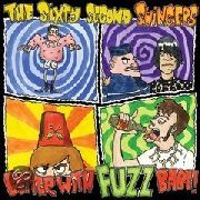 SIXTY SECOND SWINGERS - BETTER WITH FUZZ BABE!