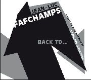 FAFCHAMPS, JEAN-LUC - BACK TO...