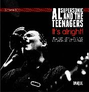 AL SUPERSONIC & THE TEENAGERS - IT'S ALRIGHT!