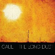 CAUL - THE LONG DUST