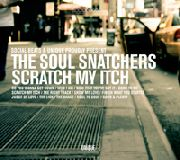 SOUL SNATCHERS - SCRATCH MY ITCH