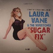 VANE, LAURA -& THE VIPERTONES- - SUGAR FIX