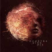 DEMETRA SINE DIE - (RED) A QUIET LAND OF FEAR