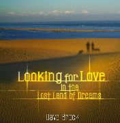 BROCK, DAVE - LOOKING FOR LOVE IN THE LOST LAND OF DREAMS