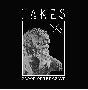 LAKES (AUSTRALIA) - BLOOD OF THE GROVE (ITALY)