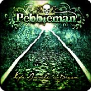 PEBBLEMAN - LIFE INSIDE A DREAM