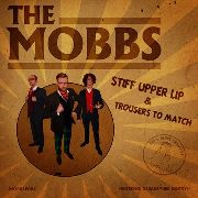MOBBS - STIFF UPPER LIP & TROUSERS TO MATCH