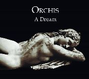 ORCHIS - A DREAM