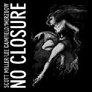MILLER, SCOTT/LEE CAMFIELD/MERZBOW - NO CLOSURE