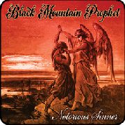 BLACK MOUNTAIN PROPHET - NOTORIOUS SINNER