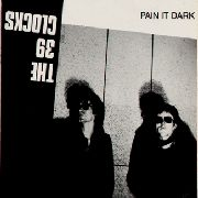 39 CLOCKS - PAINT IT DARK