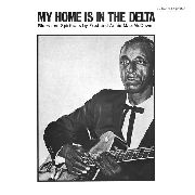 MCDOWELL, FRED & ANNIE MAE - MY HOME IS THE DELTA