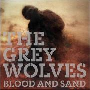 GREY WOLVES - BLOOD AND SAND (+CD)
