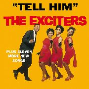 EXCITERS - TELL HIM