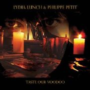 LUNCH, LYDIA -& PHILIPPE PETIT- - TASTE OUR VOODOO (2LP)