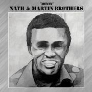 NATH & MARTIN BROTHERS - MONEY
