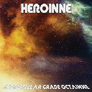 HEROINNE - INTERSTELLAR GRADE OCTAINNE