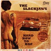 SLACKJAWS - HARD ROW TO HOE