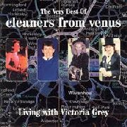 CLEANERS FROM VENUS - VERY BEST OF (LIVING WITH VICTORIA GREY) (2LP)