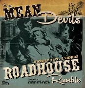 "MEAN DEVILS - ROADHOUSE RUMBLE (2X7"")"