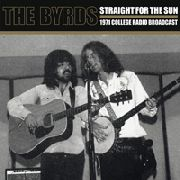 BYRDS - STRAIGHT FOR THE SUN (2LP)