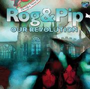 ROG & PIP - OUR REVOLUTION