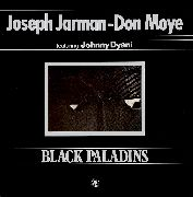 JARMAN, JOSEPH -& DON MOYE FEAT. JOHNNY DIANNI- - BLACK PALLADINS