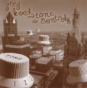 KOCH, GREG -& THE TONE CONTROLS- - GREG KOCH & THE TONE CONTROLS