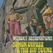 DUPREE, SIMON -& THE BIG SOUND- - WITHOUT RESERVATIONS