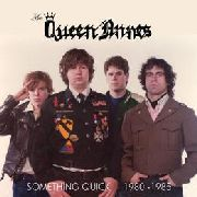 QUEEN ANNES - SOMETHING QUICK 1980-1985