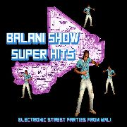VARIOUS - BALANI SHOW SUPER HITS