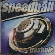 SPEEDBALL (USA) - GASHOLE