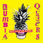 KUMBIA QUEERS - GOD SAVE THE QUEERS