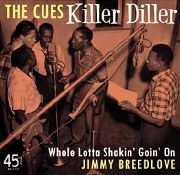 CUES/JIMMY BREEDLOVE - KILLER DILLER/WHOLE LOTTA SHAKIN' GOIN' ON