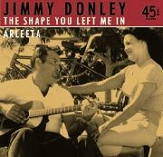 DONLEY, JIMMY - THE SHAPE YOU LEFT ME IN/ARLEETA