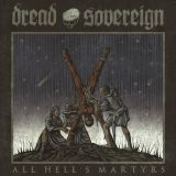 DREAD SOVEREIGN - ALL HELL'S MARTYRS (2LP)