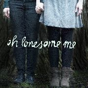 OH LONESOME ME - OH LONESOME ME